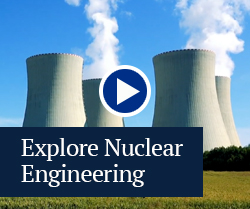 explore nuclear engineering