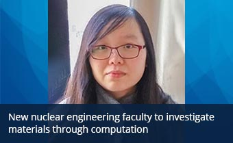 New nuclear engineering faculty to investigate materials through computation